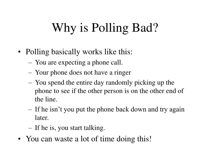 Why is Polling Bad?