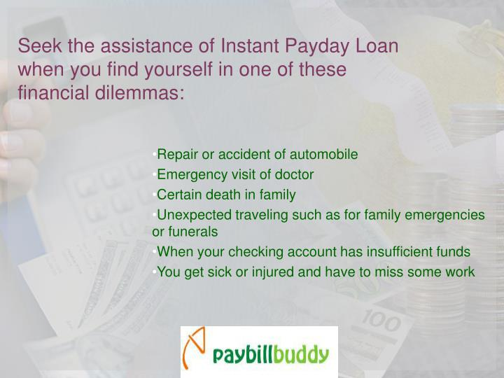 Seek the assistance of Instant Payday Loan when you find yourself in one of these financial dilemmas...