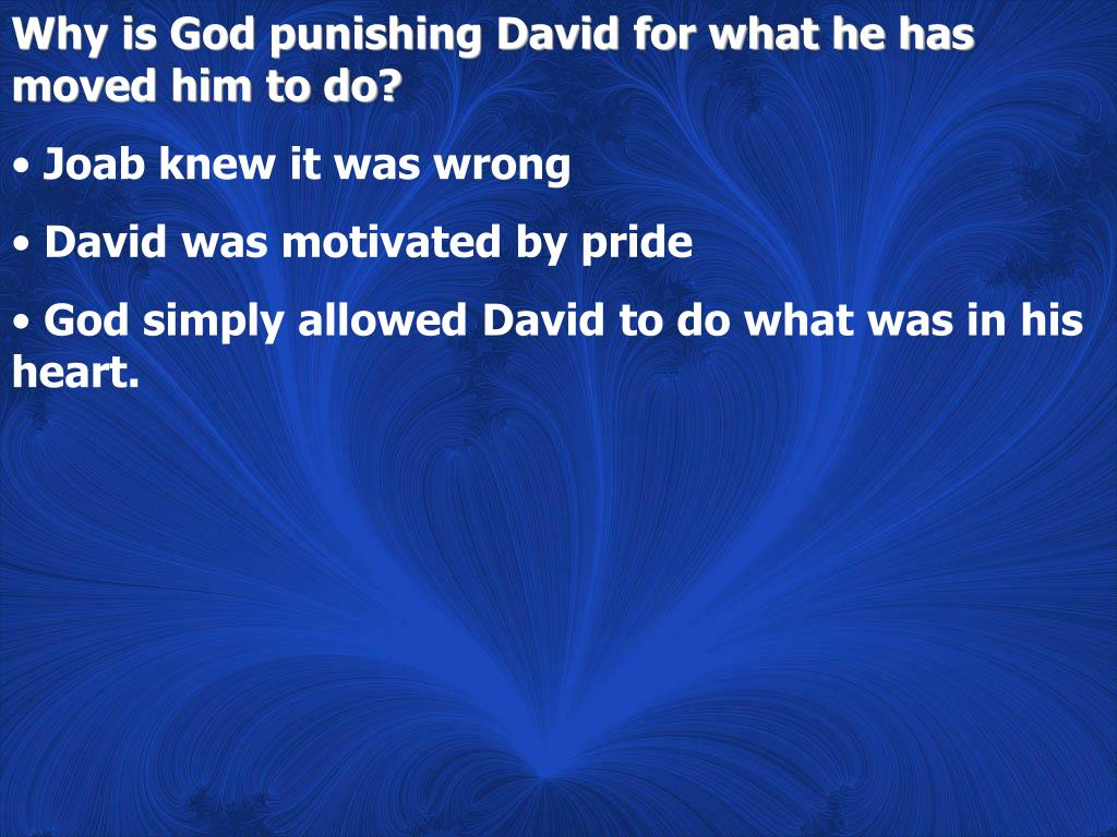 Why is God punishing David for what he has moved him to do?