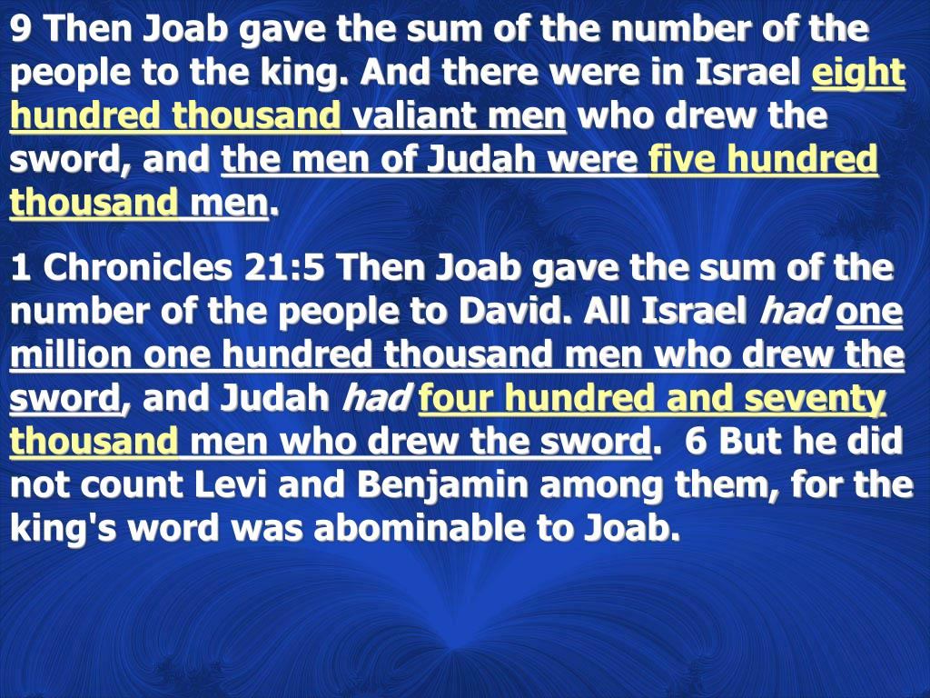 9 Then Joab gave the sum of the number of the people to the king. And there were in Israel