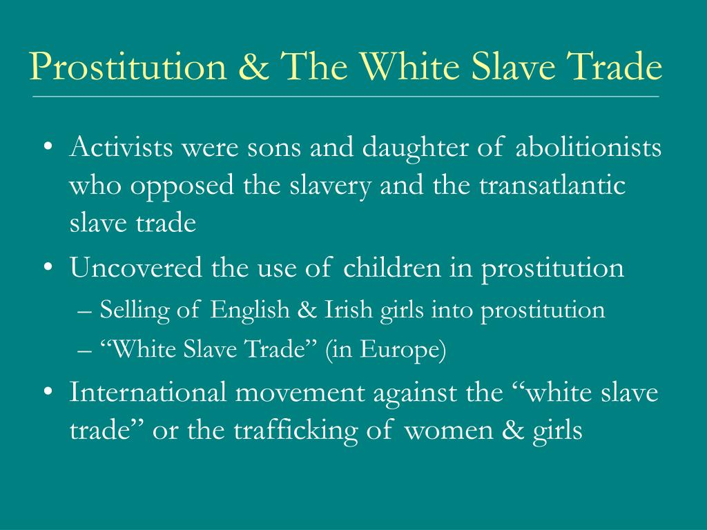 Prostitution & The White Slave Trade