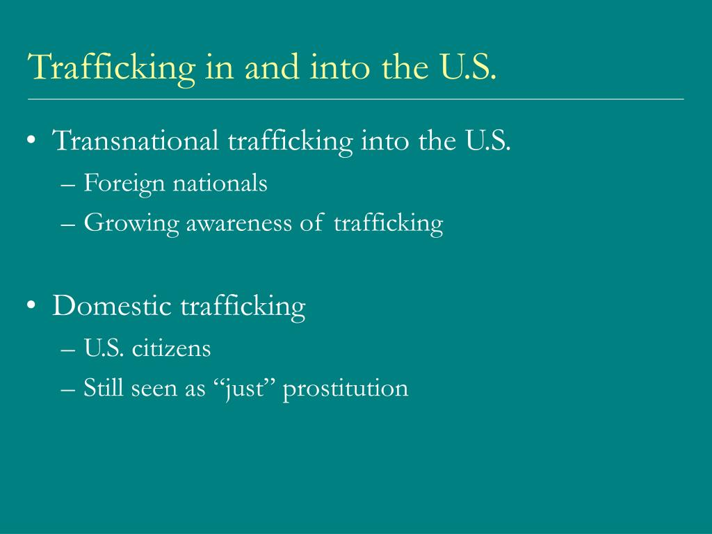 Trafficking in and into the U.S.