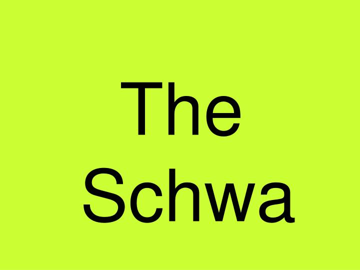 The Schwa