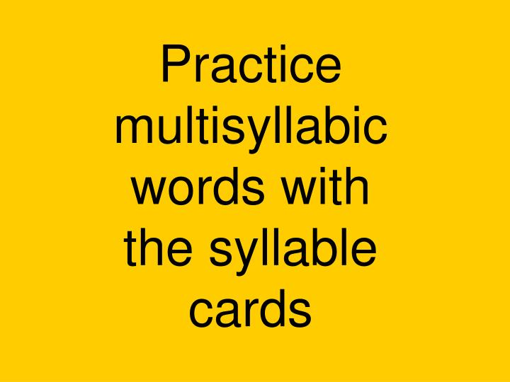 Practice multisyllabic words with the syllable cards