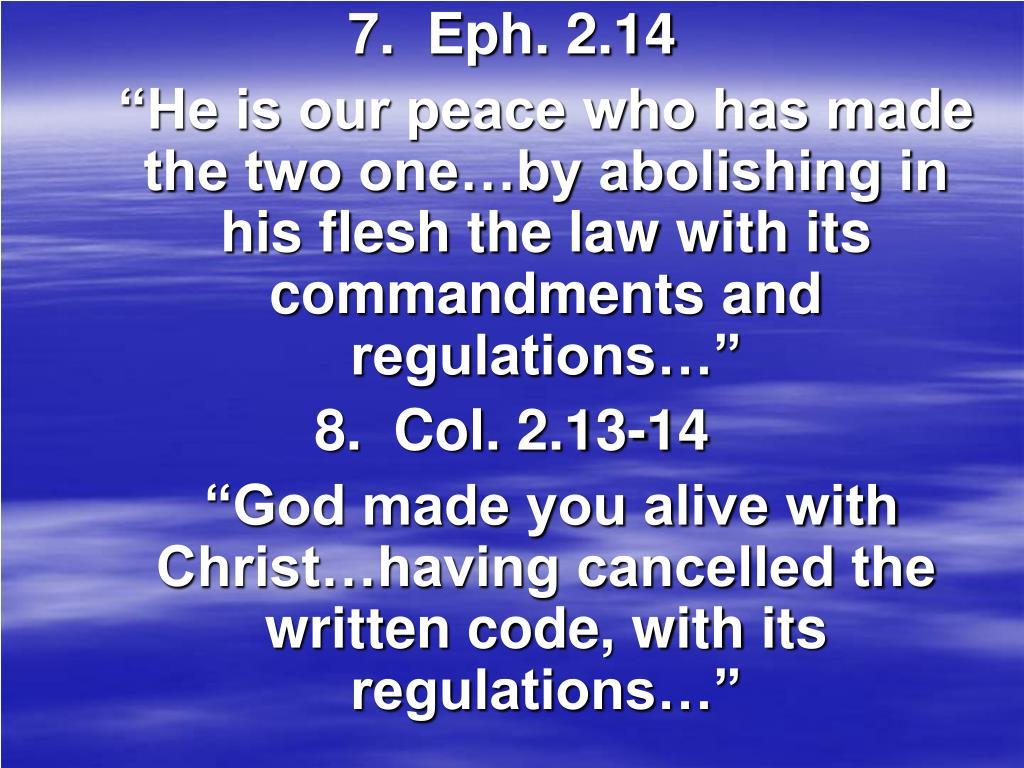 7.  Eph. 2.14