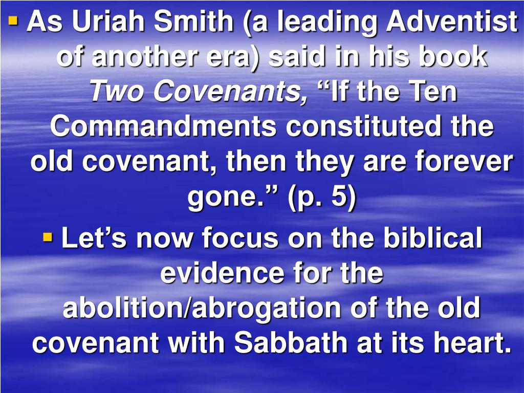 As Uriah Smith (a leading Adventist of another era) said in his book