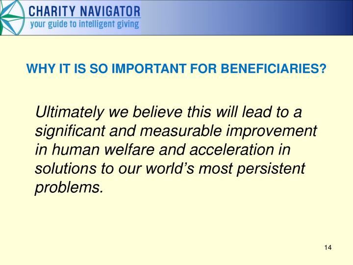 WHY IT IS SO IMPORTANT FOR BENEFICIARIES?