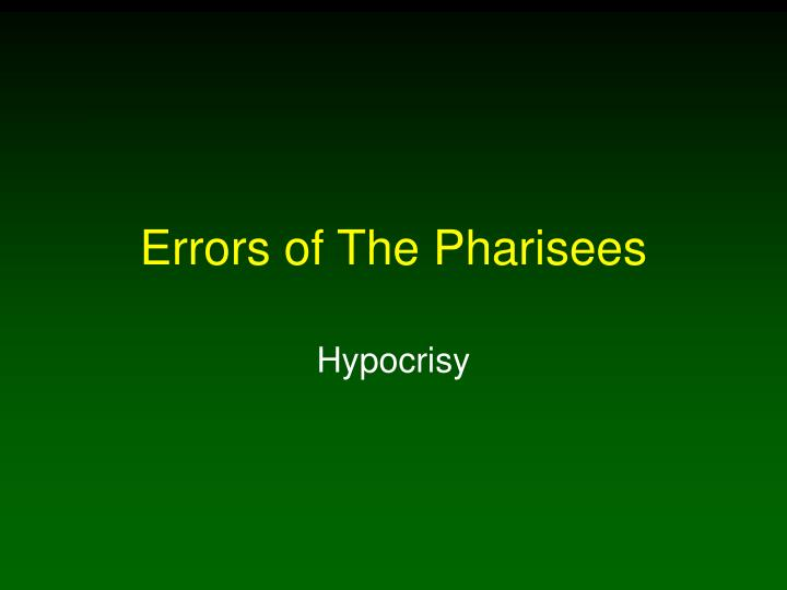 Errors of The Pharisees