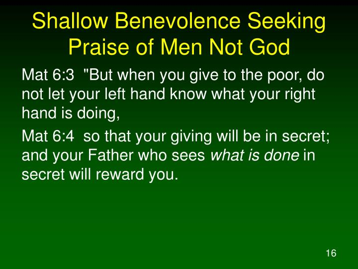 Shallow Benevolence Seeking Praise of Men Not God