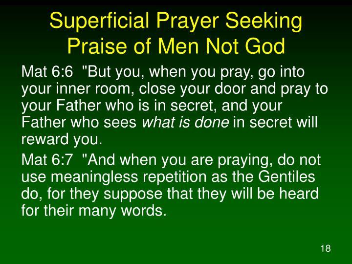 Superficial Prayer Seeking Praise of Men Not God