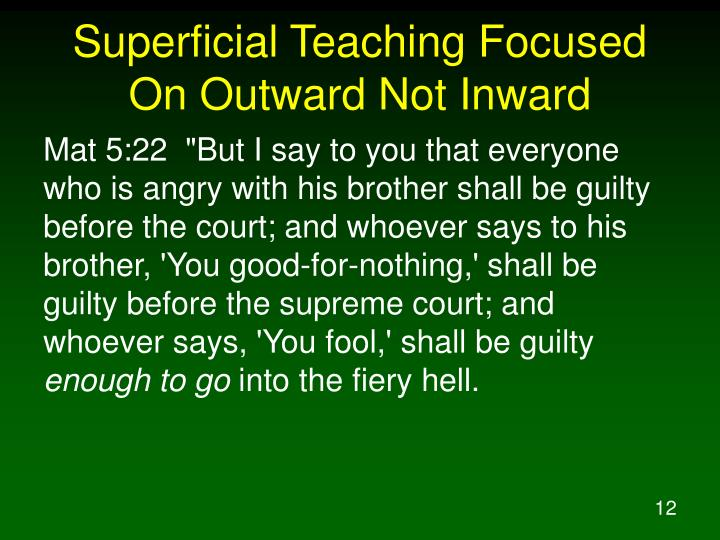 Superficial Teaching Focused On Outward Not Inward
