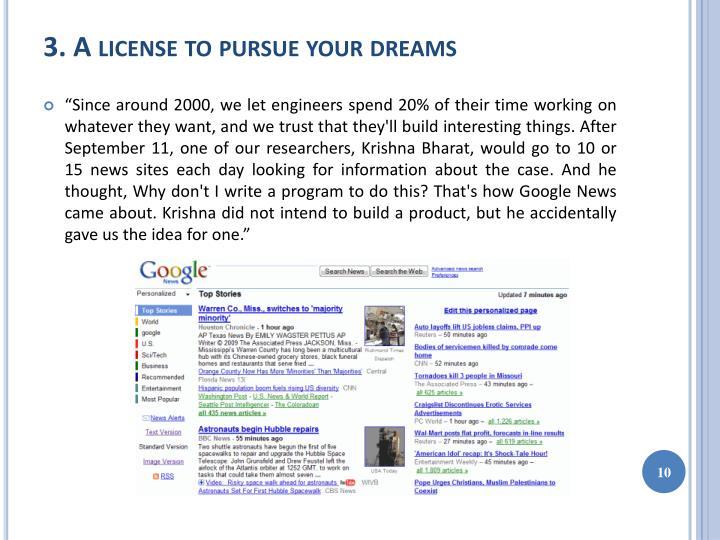 3. A license to pursue your dreams