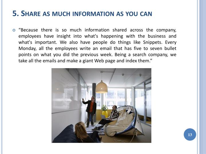 5. Share as much information as you can