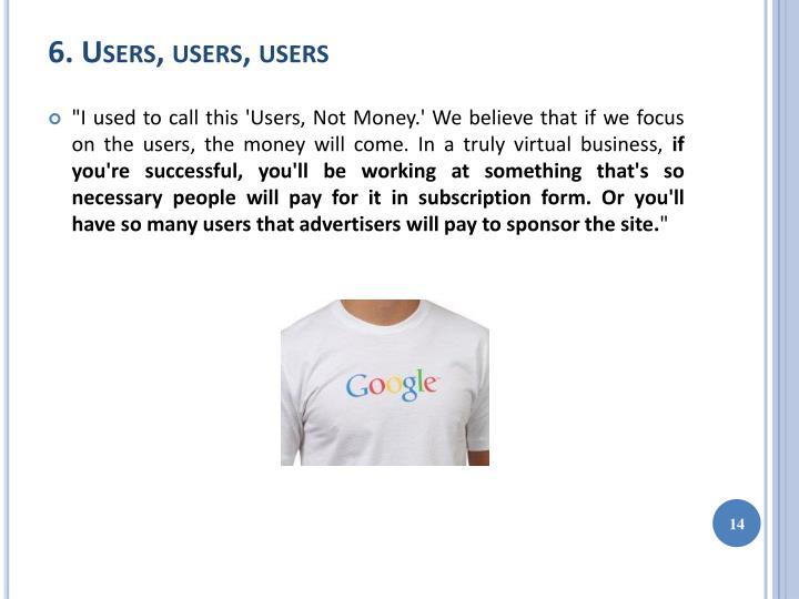 6. Users, users, users