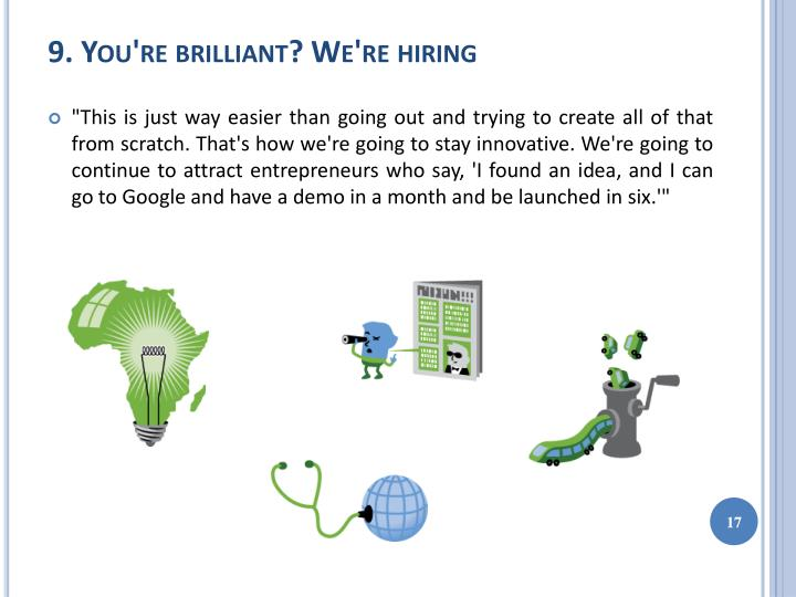 9. You're brilliant? We're hiring