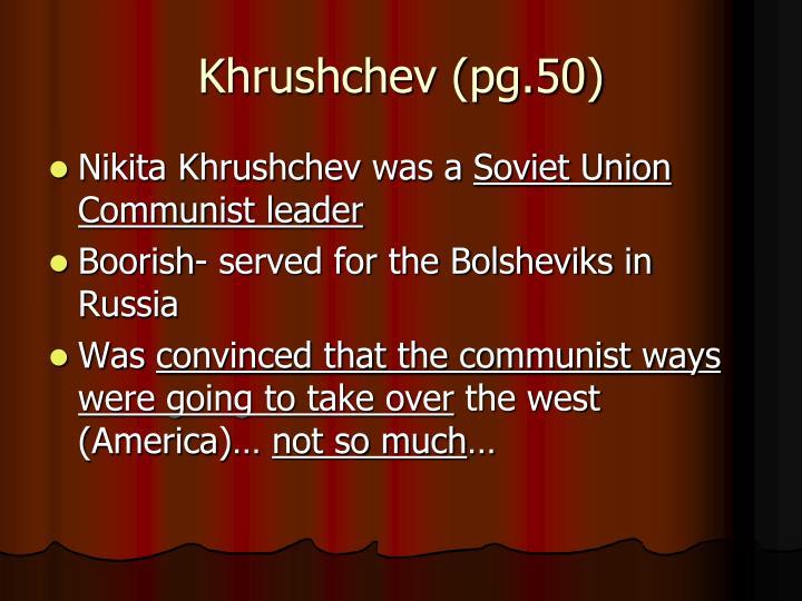 Khrushchev (pg.50)