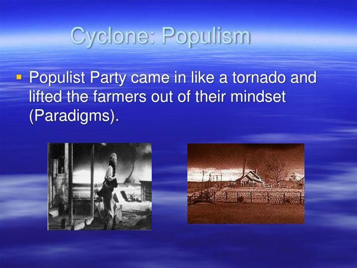 Cyclone: Populism