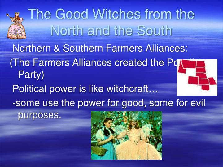 The Good Witches from the North and the South