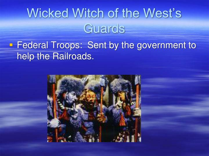 Wicked Witch of the West's Guards