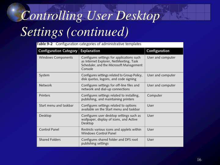 Controlling User Desktop Settings (continued)