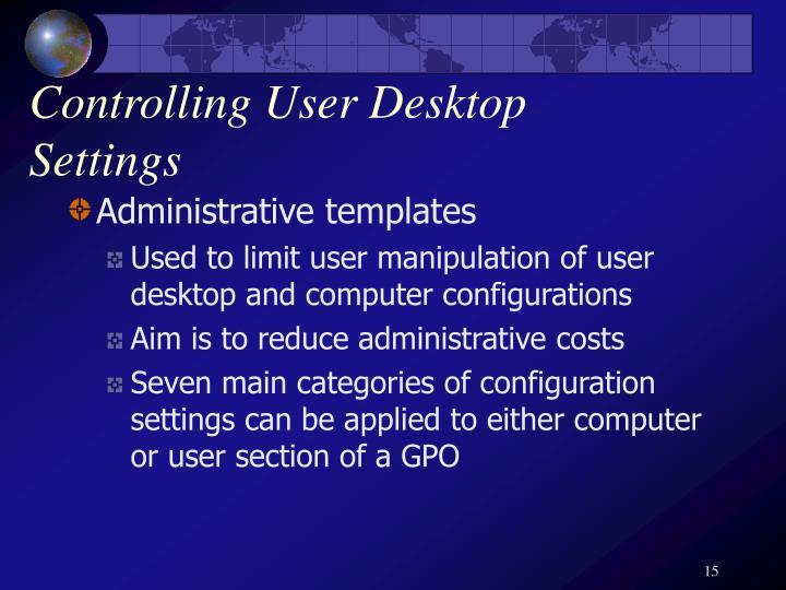 Controlling User Desktop Settings