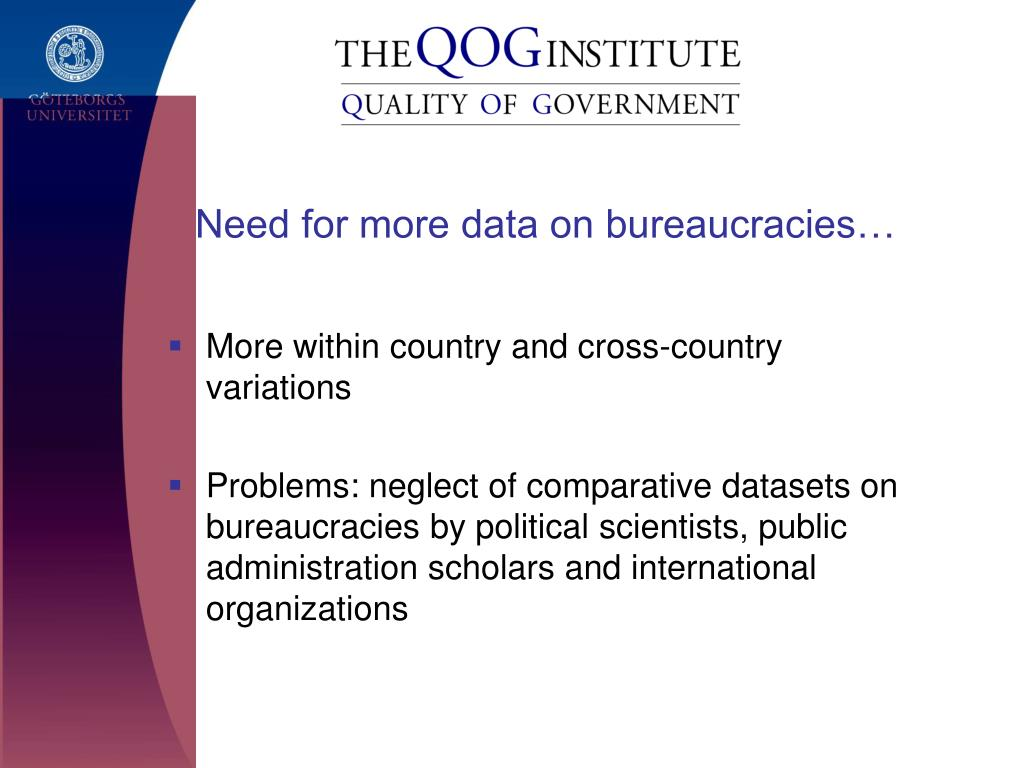 Need for more data on bureaucracies…