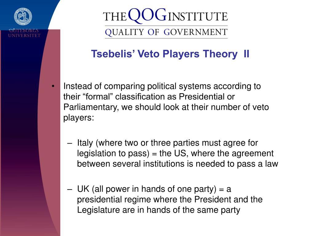 Tsebelis' Veto Players Theory  II