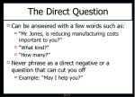 the direct question