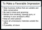 to make a favorable impression