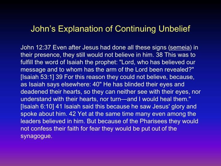 John's Explanation of Continuing Unbelief