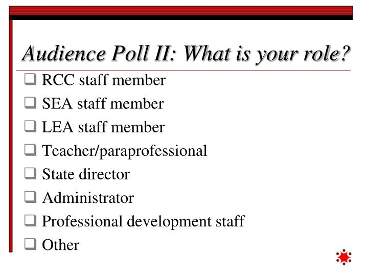 Audience Poll II: What is your role?