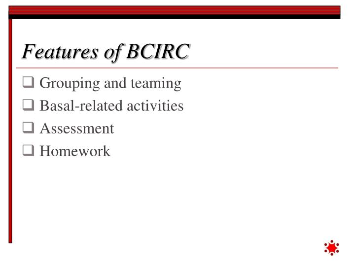 Features of BCIRC