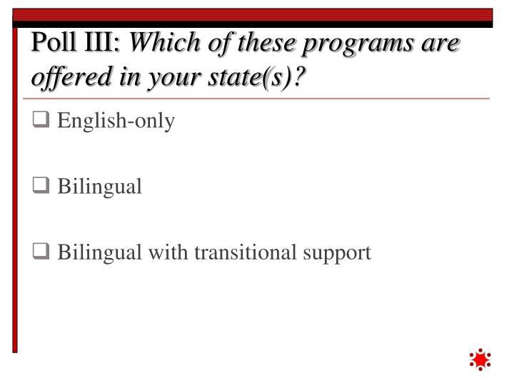 Poll III:
