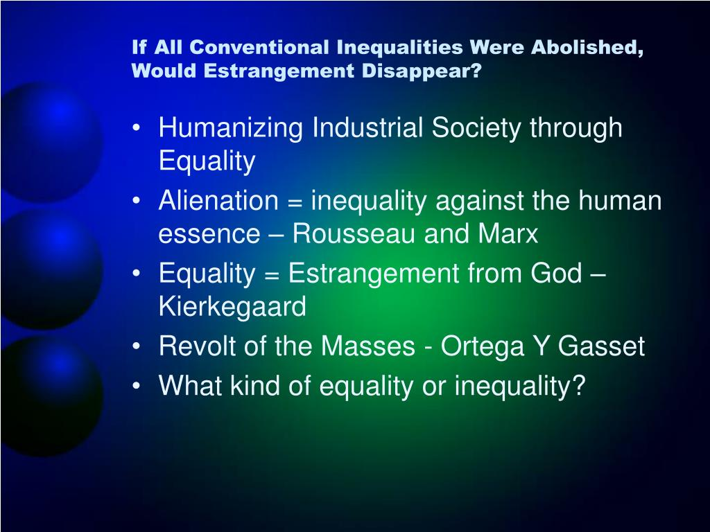 If All Conventional Inequalities Were Abolished, Would Estrangement Disappear?