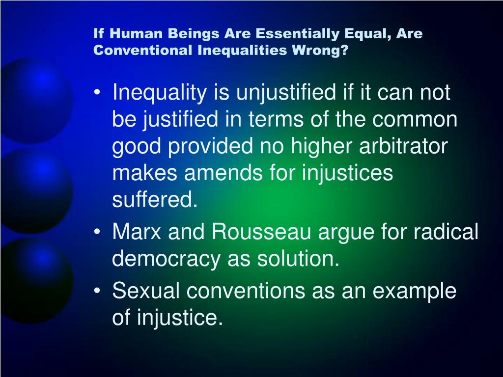 If Human Beings Are Essentially Equal, Are Conventional Inequalities Wrong?