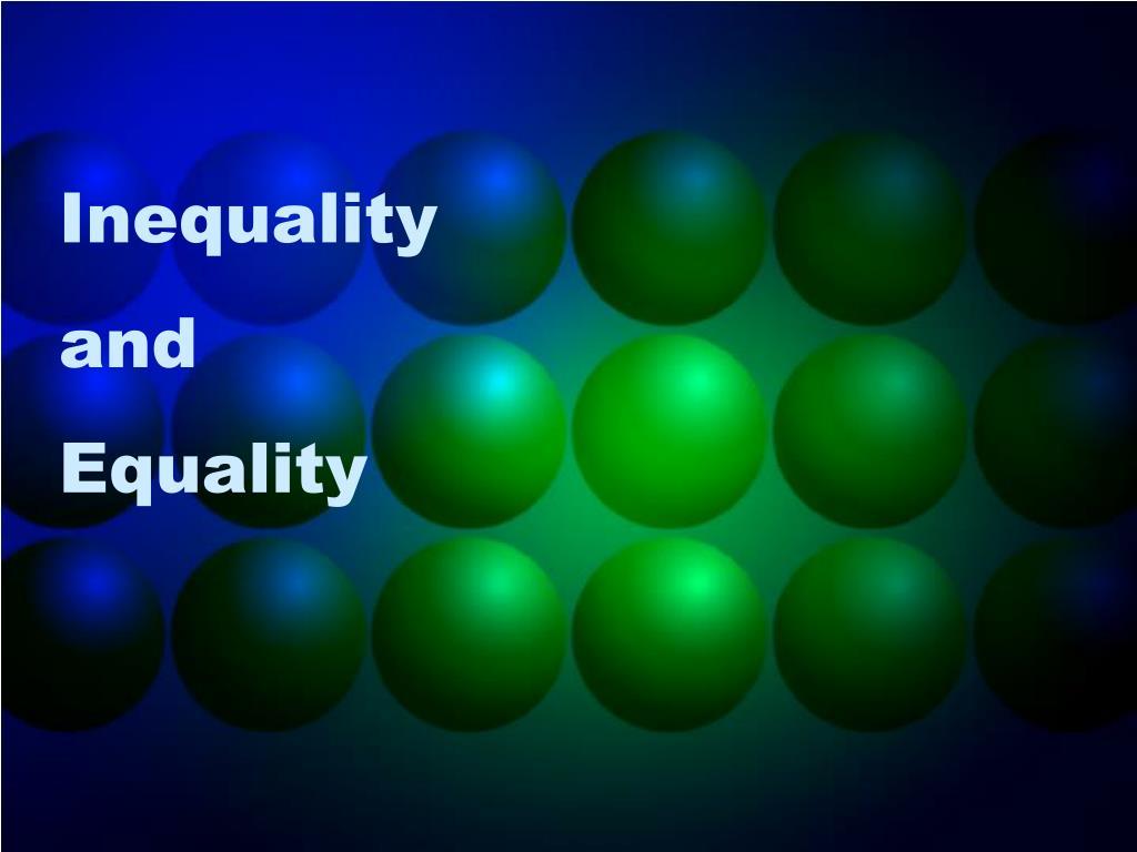 Inequality and Equality