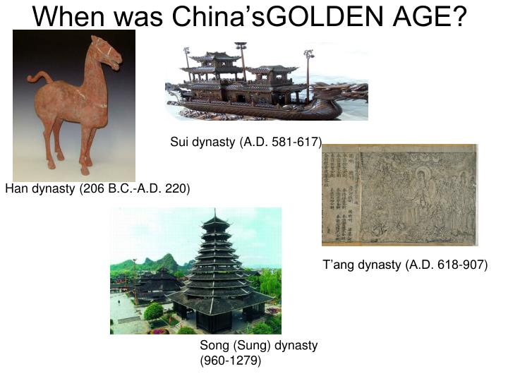 When was China'sGOLDEN AGE?