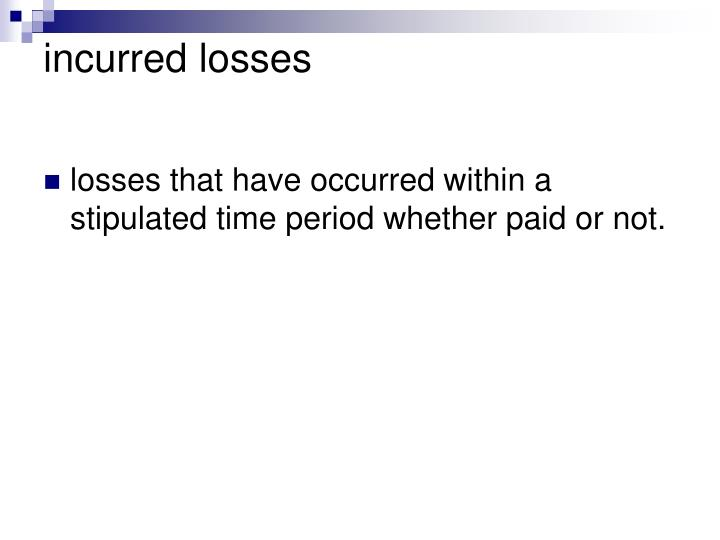 incurred losses