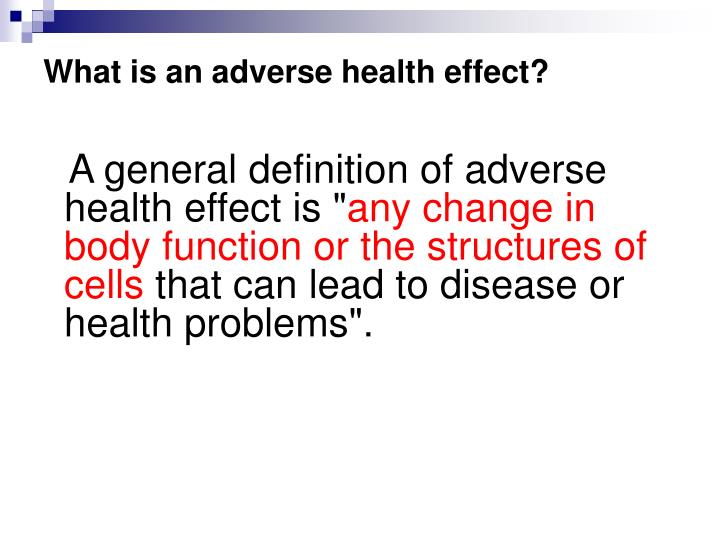What is an adverse health effect?