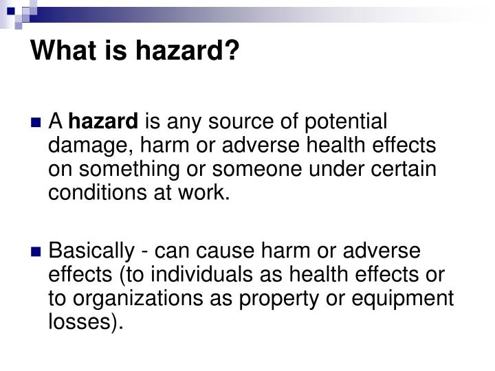 What is hazard?
