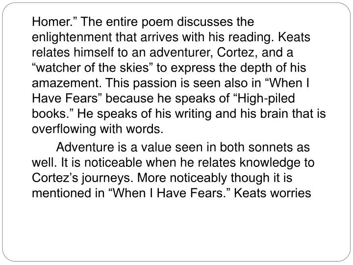 "Homer."" The entire poem discusses the enlightenment that arrives with his reading. Keats relate..."