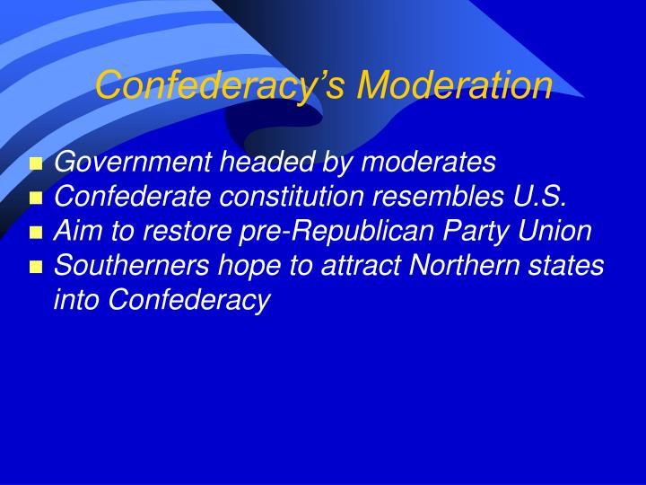 Confederacy's Moderation