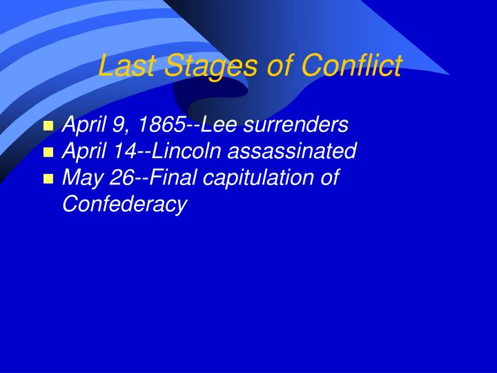 Last Stages of Conflict