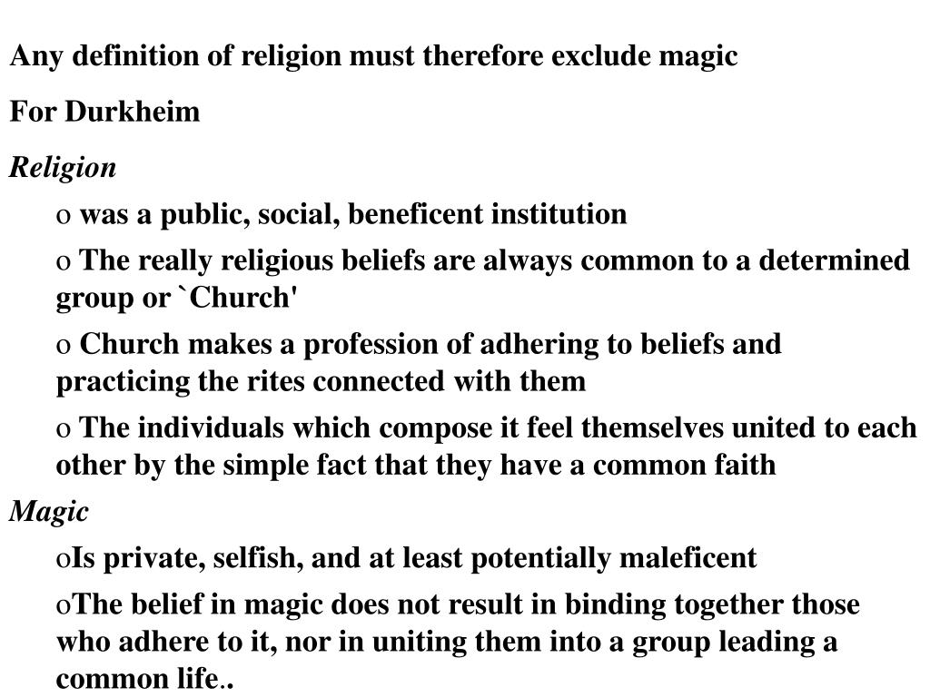 Any definition of religion must therefore exclude magic