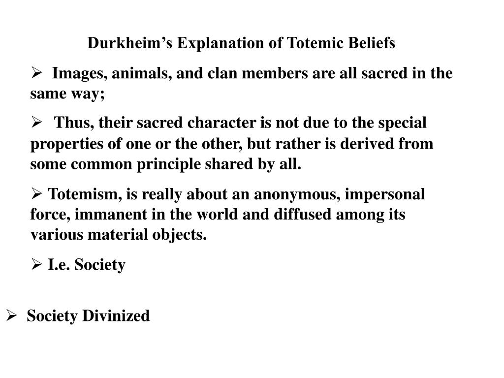 Durkheim's Explanation of Totemic Beliefs