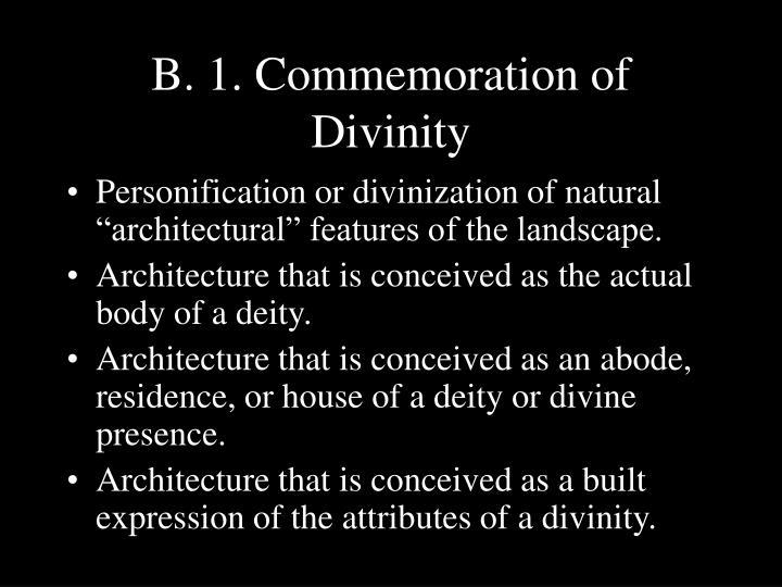 B. 1. Commemoration of Divinity