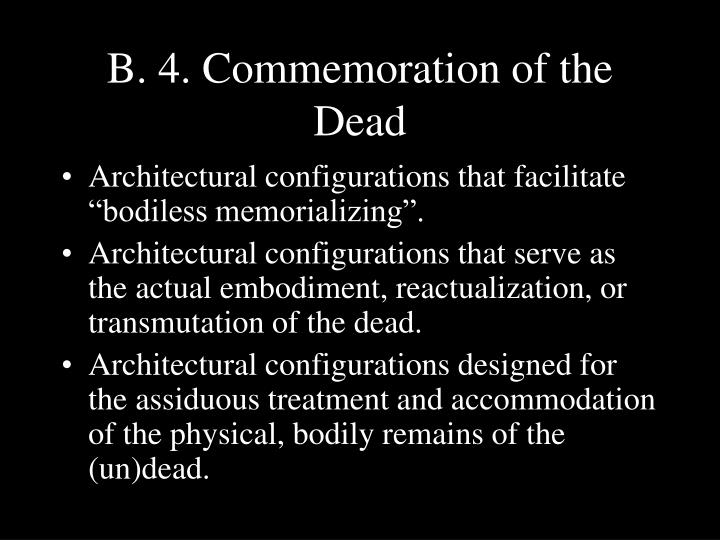 B. 4. Commemoration of the Dead