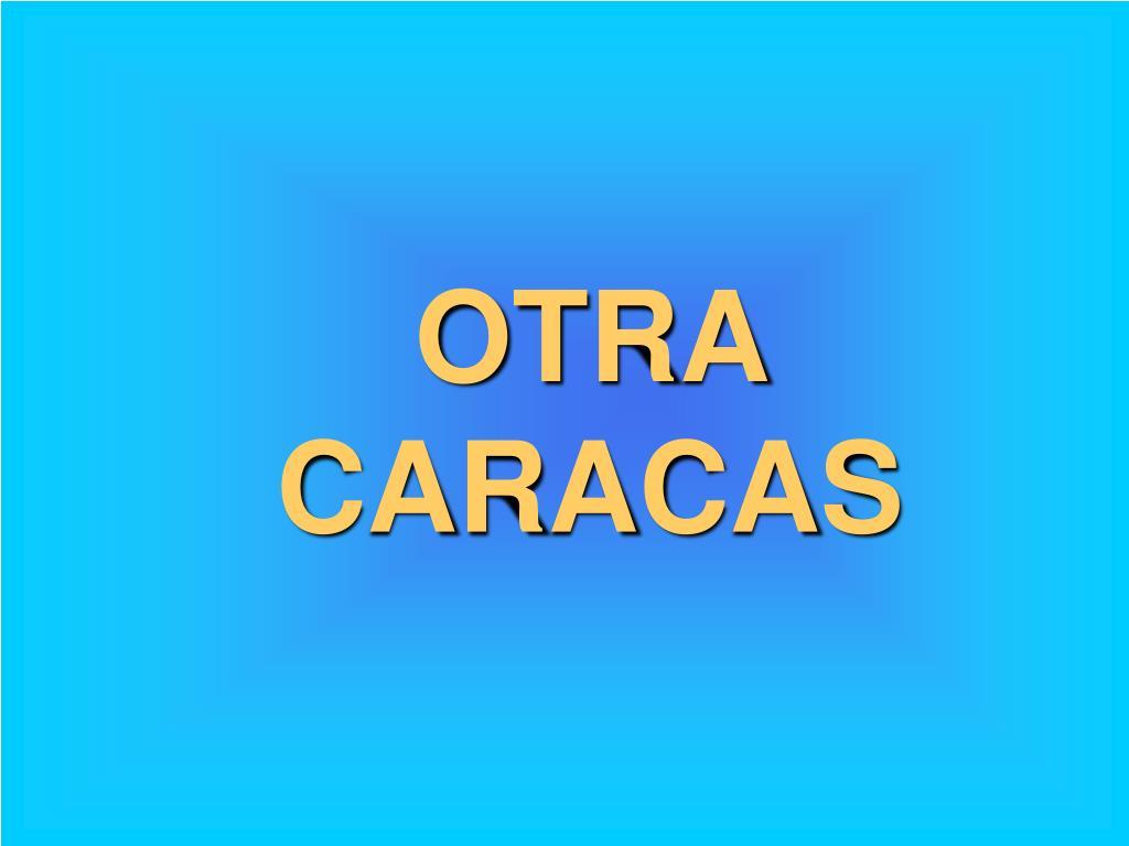 OTRA CARACAS