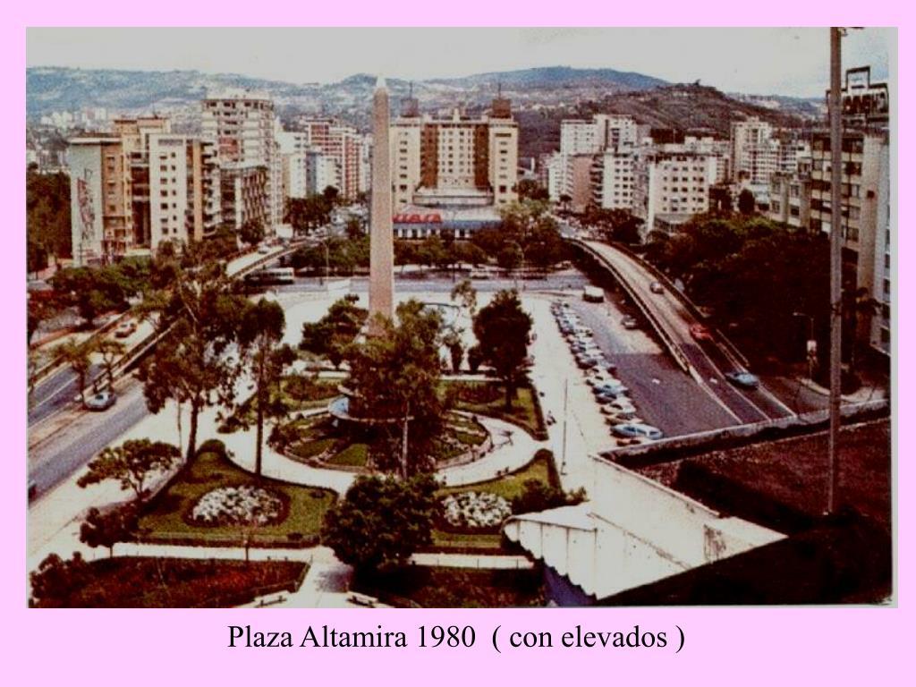 Plaza Altamira 1980  ( con elevados )