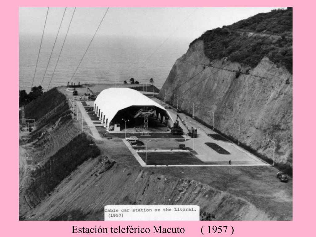 Estación teleférico Macuto      ( 1957 )